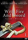 With Fire and Sword (Ogniem i Mieczem), Parts 1 & 2