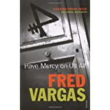 Have Mercy On Us All (Commissaire Adamsberg)by Fred Vargas