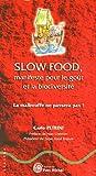 echange, troc Carlo Petrini - Slow Food, manifeste pour le goût et la biodiversité : La malbouffe ne passera pas !