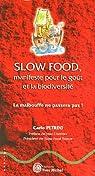 Slow food, manifeste pour le go�t et la biodiversit� : La malbouffe ne passera pas ! par Petrini