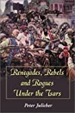 img - for Renegades, Rebels and Rogues Under the Tsars book / textbook / text book