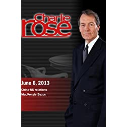 Charlie Rose - China-US relations; MacKenzie Bezos (June 6, 2013)