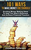 img - for 101 Ways To Make Money For Yourself: Exciting Money Making Ideas To Help You Start A Business And Achieve Financial Freedom book / textbook / text book