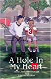 A Hole In My Heart [Paperback]