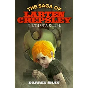 Birth of a Killer (Saga of Larten Crepsley)