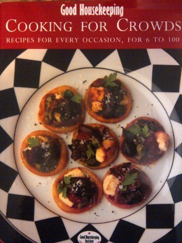 good-housekeeping-cooking-for-crowds-recipes-for-every-occasion-from-6-to-100