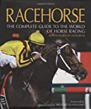 Racehorse: The Complete Guide to the World of Horse Racing (0749558687) by Edwards, Elwyn Hartley