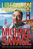 Liberalism Is a Mental Disorder: Savage Solutions (1595550437) by Michael Savage