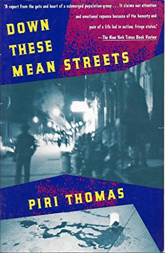 a literary analysis of the classic autobiography down these mean streets by piri thomas Thirty years ago piri thomas made literary history with this lacerating, lyrical memoir of his coming of age on the streets of spanish harlem here was the testament of a born outsider: a.