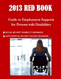 img - for 2013 Red Book: Guide to Employment Supports for Persons with Disabilities book / textbook / text book