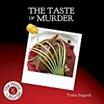 The Taste of Murder: The World of Murder, Book 5   Trisha Sugarek