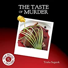 The Taste of Murder: The World of Murder, Book 5 (       UNABRIDGED) by Trisha Sugarek Narrated by Daniel Dorse