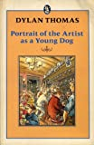 Portrait of the Artist as a Young Dog (Everyman's Library) (0460010778) by Thomas, Dylan