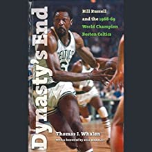 Dynasty's End: Bill Russell and the 1968-69 World Champion Boston Celtics (       UNABRIDGED) by Thomas J. Whalen, Bill Bradley (foreword) Narrated by David Cohen