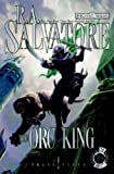 The Orc King (Forgotten Realms: Transitions, Book 1)