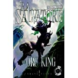 The Orc King (Forgotten Realms: Transitions, Book 1) (Bk. 1) ~ R. A. Salvatore