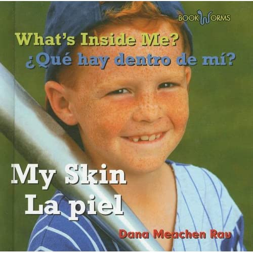 What's Inside Me? My Skin/ Que Hay Dentro De Mi? La Piel: La Piel (Bookworms) (Spanish Edition) Dana Meachen Rau