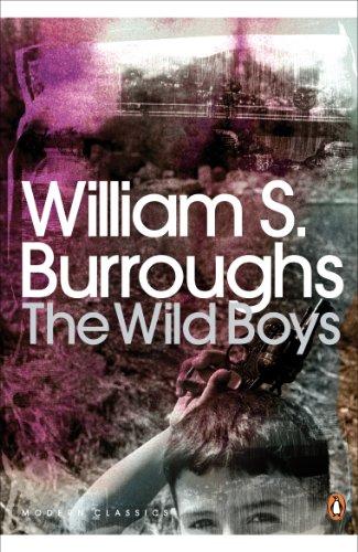 The Wild Boys: A Book of the Dead (Penguin Modern Classics)