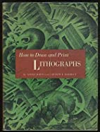 How to draw and print lithographs by Adolf…