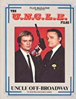 The U.N.C.L.E. Files: Uncle Off-Broadway (Files Magazine)