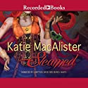 Steamed: A Steampunk Romance (       UNABRIDGED) by Katie MacAlister Narrated by Jonathan Davis, Bianca Amato
