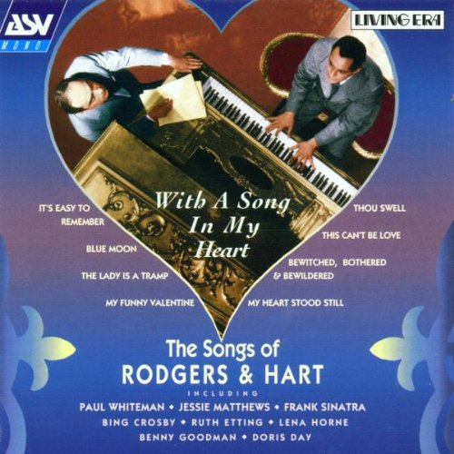 With a Song in My Heart: Songs Rodgers & Hart by Richard Rodgers, Ben Selvin, George Olsen, Paul Whiteman and Nathaniel Finston