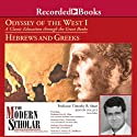 The Modern Scholar: Odyssey of the West I: A Classic Education through the Great Books: Hebrews and Greeks  by Timothy Shutt, Eric H. Cline, Kim J. Hartswick, Peter Meineck, Lawrence H. Schiffman Narrated by  uncredited
