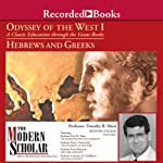 The Modern Scholar: Odyssey of the West I: A Classic Education through the Great Books: Hebrews and Greeks | Timothy Shutt,Eric H. Cline,Kim J. Hartswick,Peter Meineck,Lawrence H. Schiffman