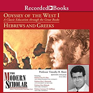 The Modern Scholar: Odyssey of the West I: A Classic Education through the Great Books: Hebrews and Greeks | [Timothy Shutt, Eric H. Cline, Kim J. Hartswick, Peter Meineck, Lawrence H. Schiffman]