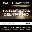 La ragazza del treno | Livre audio Auteur(s) : Paula Hawkins Narrateur(s) : Carolina Crescentini, Marianna Jensen, Alessia Navarro
