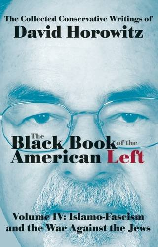 The Black Book of the American Left Volume 4: Islamo-Fascism and the War Against the Jews PDF