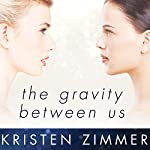The Gravity Between Us | Kristen Zimmer