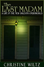 The Last Madam: A Life in the New Orleans Underworld