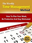The Weekly Time Management Method - H...
