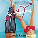 Boomerang: A Boomerang Novel, Book 1 (       UNABRIDGED) by Noelle August Narrated by Amanda Wallace, Andrew Eiden