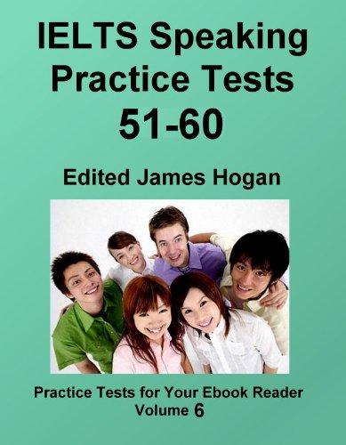 IELTS Speaking Practice Tests 51-60 (Practice Tests For Your Ebook Reader)