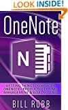 OneNote: Getting Things Done with OneNote - Productivity, Time Management & Goal Setting (David Allen, GTD, software, Apps, microsoft, ,onenote 2013, word, evernote, excel, business, study, college)
