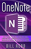 img - for OneNote: Getting Things Done with OneNote - Productivity, Time Management & Goal Setting (David Allen, GTD, software, Apps, microsoft, ,onenote 2013, word, evernote, excel, business, study, college) book / textbook / text book