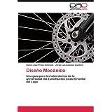 Diseño Mecánico: Una guía para los laboratorios de la universidad del Zulia Núcleo Costa Oriental del Lago