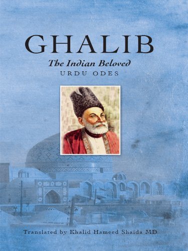 Ghalib, The Indian beloved, Urdu Odes
