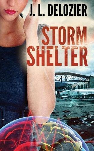 Storm Shelter [DeLozier, J L] (Tapa Blanda)