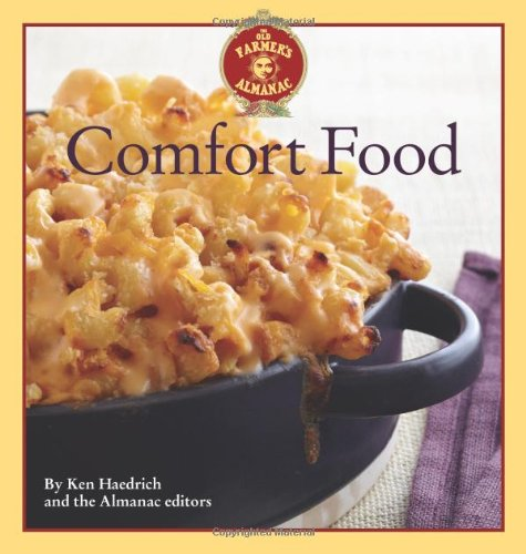 The Old Farmer's Almanac Comfort Food: Every dish you love, every recipe you want