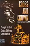 img - for Cross and Crown: Thoughts for Lent, Christ's Sufferings, Christ the King book / textbook / text book