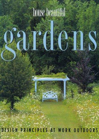 House Beautiful Gardens: Design Principles at Work Outdoors