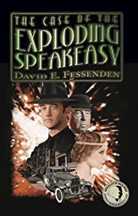 The Case Of The Exploding Speakeasy by David E. Fessenden ebook deal