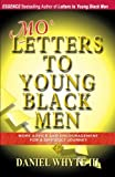 Mo Letters to Young Black Men: More Advice & Encouragement for a Difficult Journey