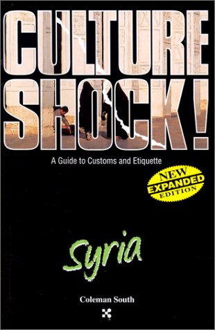 Syria (Culture Shock! A Survival Guide to Customs & Etiquette)