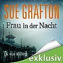 Frau in der Nacht: [K wie Killer] (Kinsey Millhone 11) Hörbuch von Sue Grafton Gesprochen von: Gabriele Blum