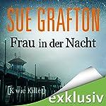 Frau in der Nacht: [K wie Killer] (Kinsey Millhone 11)   Sue Grafton