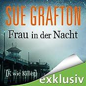 Frau in der Nacht: [K wie Killer] (Kinsey Millhone 11) | Sue Grafton